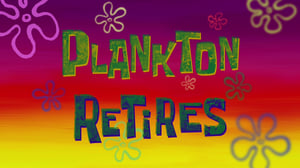 SpongeBob SquarePants Season 10 : Plankton Retires