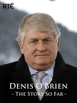 Denis O'Brien: The Story So Far