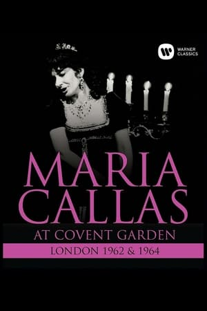 Maria Callas At Covent Garden, 1962 and 1964