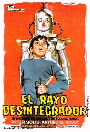 El Rayo Desintegrador (Las aventuras de Quique y Arturo el Robot)