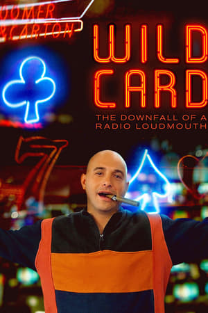 Watch Wild Card: The Downfall of a Radio Loudmouth Full Movie