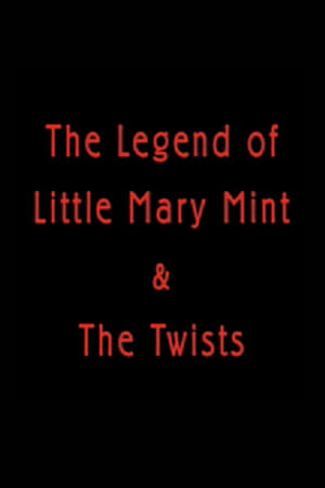 The Legend of Little Mary Mint & the Twists