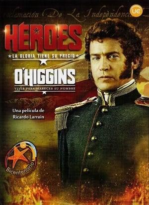 Héroes: O'Higgins, vivir para merecer su nombre