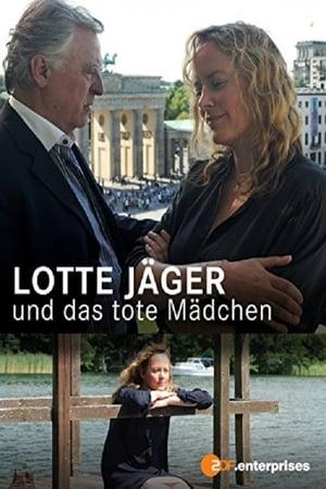 Lotte Jäger und das tote Mädchen