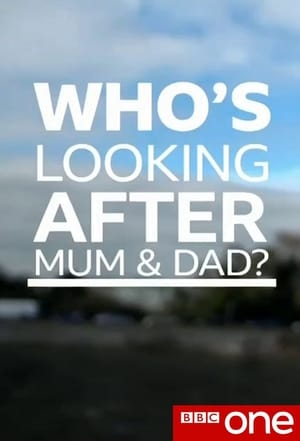 Who's Looking after Mum and Dad? (2018)