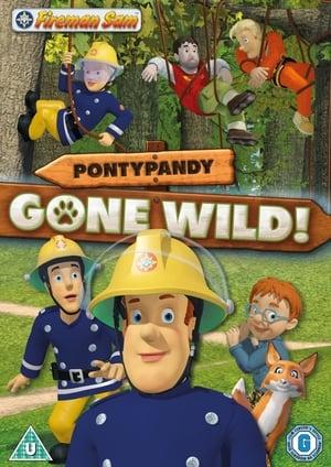 Fireman Sam: Pontypandy Gone Wild