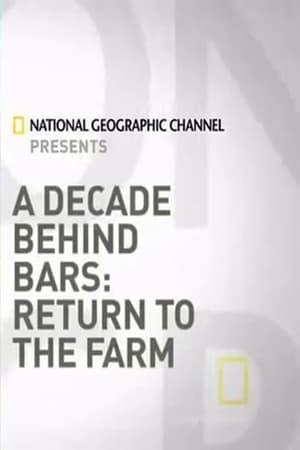 A Decade Behind Bars: Return to the Farm