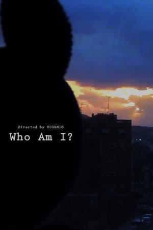 Who Am I? o (La eterna expansión del cosmos)