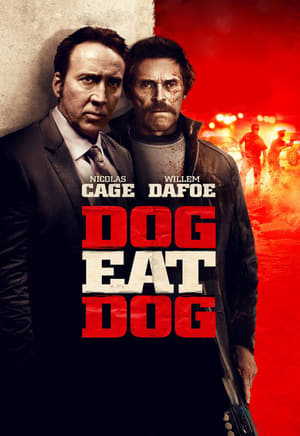 Dog Eat Dog streaming vf