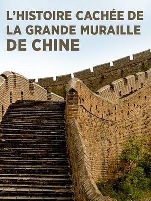 L'histoire cachée de la Grande Muraille de Chine