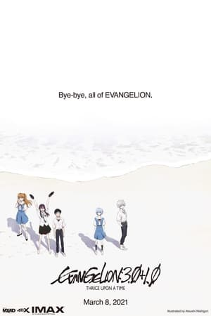 Watch Evangelion: 3.0+1.0 Thrice Upon a Time Full Movie