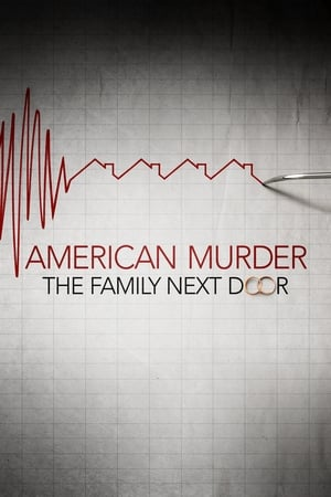 Watch American Murder: The Family Next Door Full Movie