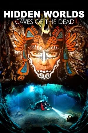 Hidden Worlds 3D - Caves of the Dead (2013)