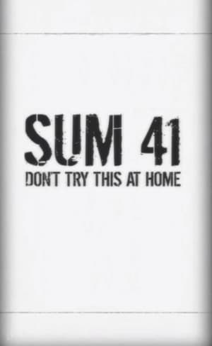 Sum 41: Don't Try This at Home