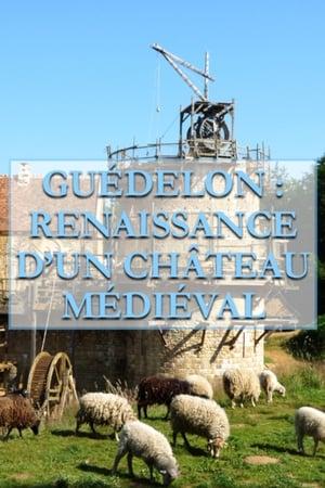Guédelon, Renaissance d'un château médiéval
