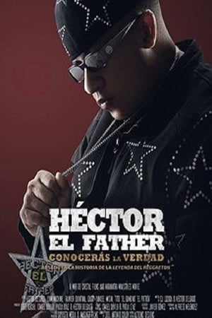 Watch Héctor El Father: You will know the truth Full Movie
