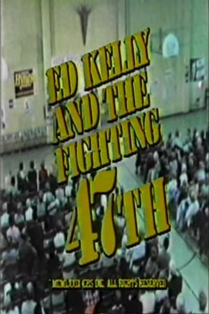 Ed Kelly and the Fighting 47th