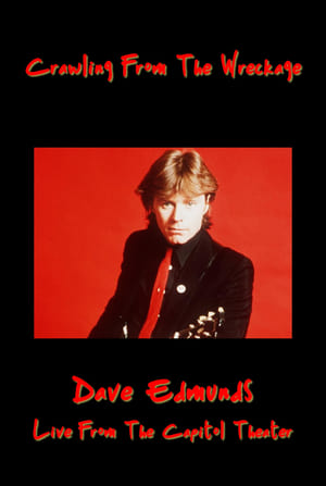Crawling From the Wreckage: Dave Edmunds Live at the Capitol Theater