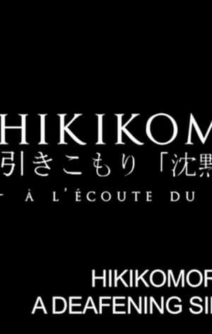 Hikikomori. A L'Écoute Du Silence