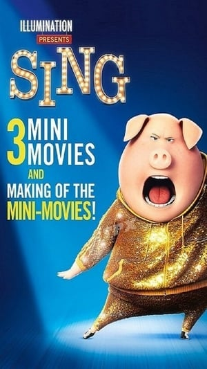 Sing: 3 Mini-Movie Collection