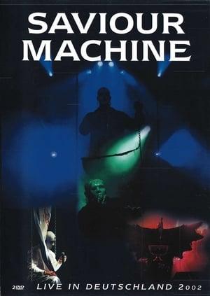 Saviour Machine - Live in Deutschland 2002