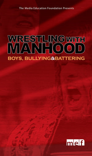 Wrestling with Manhood