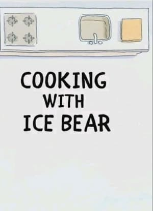 We Bare Bears: Cooking with Ice Bear