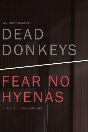 Dead Donkeys Fear No Hyenas