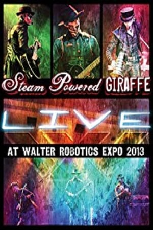 Steam Powered Giraffe: Live at Walter Robotics Expo 2013