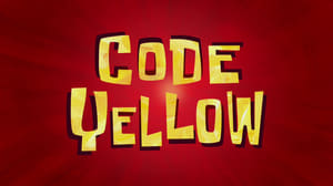 SpongeBob SquarePants Season 10 : Code Yellow