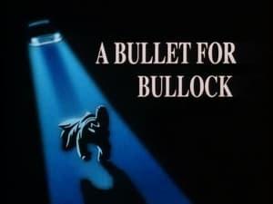 A Bullet For Bullock