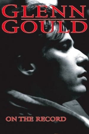 Glenn Gould: On The Record