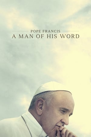 Watch Pope Francis: A Man of His Word Full Movie