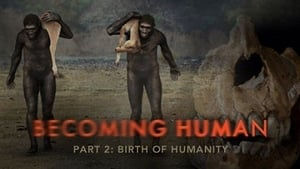 Becoming Human: Birth of Humanity