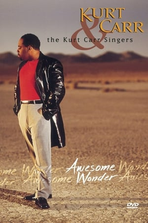 Kurt Carr & the Kurt Carr Singers: Awesome Wonder
