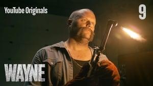 serie Wayne: 1×9 en streaming