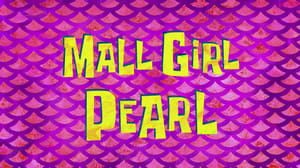 SpongeBob SquarePants Season 9 : Mall Girl Pearl