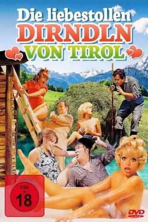 Die liebestollen Dirndl von Tirol