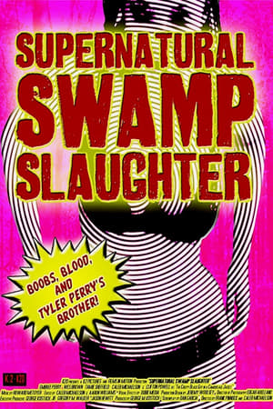 Supernatural Swamp Slaughter (2012)