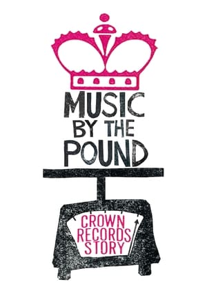 Music by the Pound: The Crown Records Story