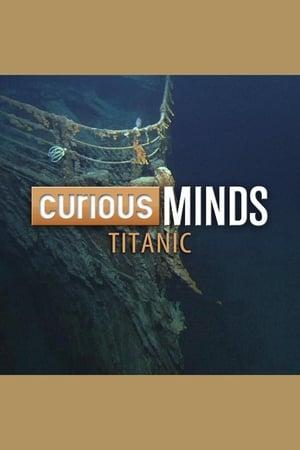 Curious Minds: Titanic