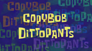 SpongeBob SquarePants Season 9 : CopyBob DittoPants