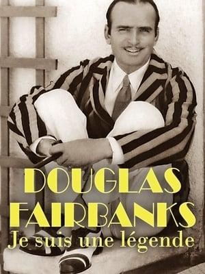 Douglas Fairbanks - Je suis une légende