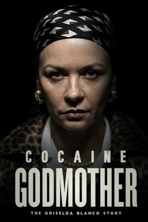 Watch Cocaine Godmother: The Griselda Blanco Story Full Movie