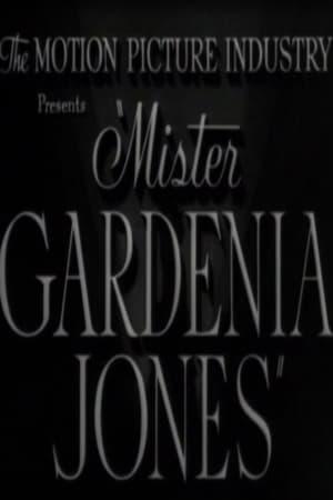 Mister Gardenia Jones