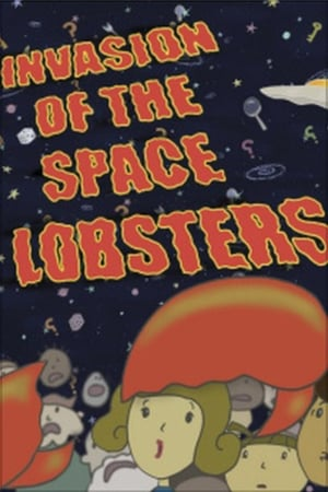 Invasion of the Space Lobsters (2005)