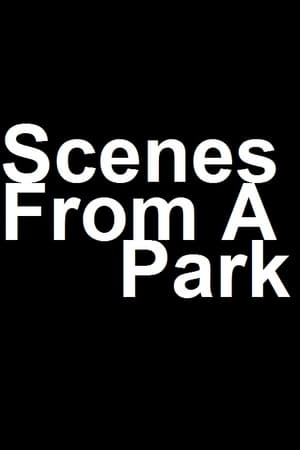 Scenes From a Park (2017)