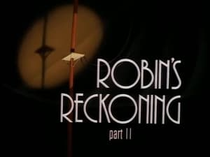 Robin's Reckoning (Part 2)