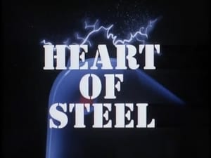 Heart of Steel (Part 1)