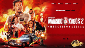 Matando Cabos 2, La Máscara del Máscara (2021)